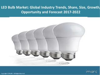 LED Bulb Market | Global Industry Analysis, Share, Size, Outlook And Strategies 2017 To 2022