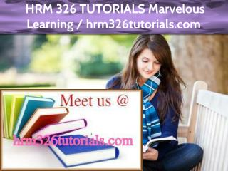 HRM 326 TUTORIALS Marvelous Learning /hrm326tutorials.com