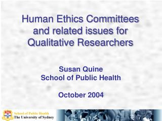 Human Ethics Committees and related issues for Qualitative Researchers