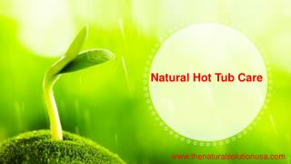 Natural Hot Tub Care