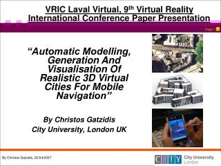 VRIC Laval Virtual, 9 th  Virtual Reality International Conference Paper Presentation