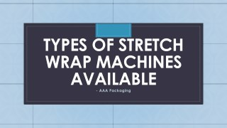 Buy The Best Stretch Wrap Machines To Wrap Pallets