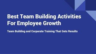 Best Team Building Activities For Employee Growth