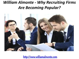 William Almonte Patch- Why Recruiting Firms Are Becoming Popular?