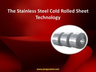 The Stainless Steel Cold Rolled Sheet Technology