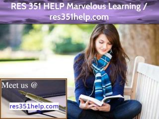 RES 351 HELP Marvelous Learning / res351help.com