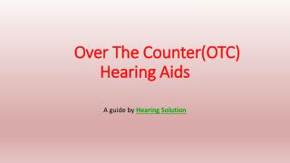 An Introduction to Over The Counter(OTC) Hearing Aids