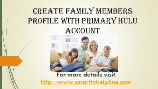 Create Family Members Profile With The Primary Hulu Account