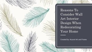 Reasons To Consider Wall Art Interior Design When Redecorating Your Home