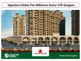 Signature Global The Millennia 37D Gurgaon @ 9250933999