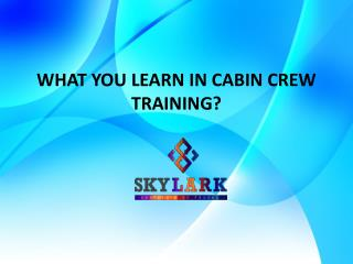What You Learn in Cabin Crew Training