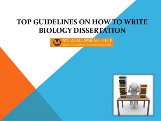 Top Guidelines on How To Write Biology Dissertation