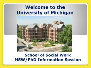 Welcome to the  University of Michigan