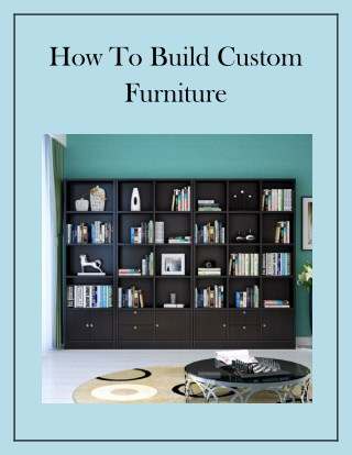 How To Build Custom Furniture