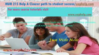 HUM 215 Help A Clearer path to student success/uophelp.com