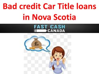 Bad credit Car Title loans in Nova Scotia