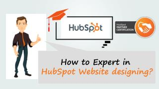 Best Method that Helps HubSpot Website Designer to be Expert in HubSpot COS
