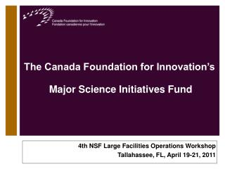 The Canada Foundation for Innovation s   Major Science Initiatives Fund