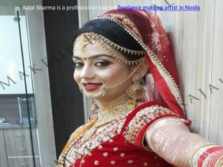 Kajal Sharma, a professional trained freelance makeup artist in Noida