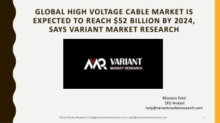 High Voltage Cable Market Global Scenario, Market Size, Outlook, Trend and Forecast, 2015-2024