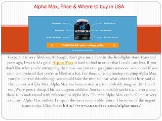 Alpha Max, Price & Where to buy in USA