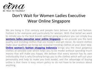 Don't wait for women ladies executive wear online Singapore