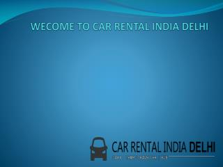 Car hire in Delhi | Carrentalindiadelhi