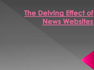 News Websites Delving Effects