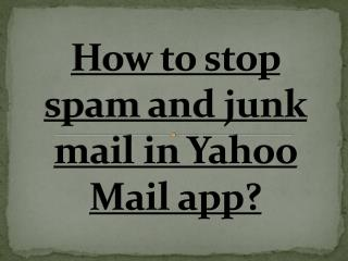 How to stop spam and junk mail in Yahoo Mail app?
