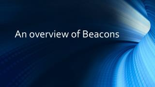 An overview of Beacons
