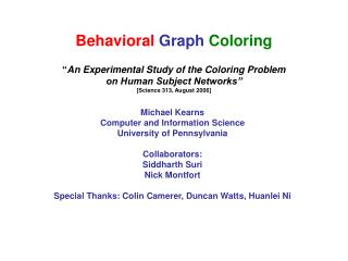 "Behavioral  Graph  Coloring "" An Experimental Study of the Coloring Problem  on Human Subject Networks"" [Science 313"