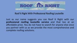 Roof It Right With Professional Roofing Louisville