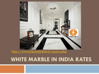 White Marble in India Rates