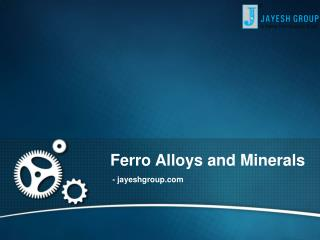 Ferro Alloys and Minerals - Jayesh Group