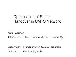 Optimisation of Softer Handover in UMTS Network