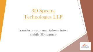 3D Scanning through smartphone | 3D Spectra Technologies LLP