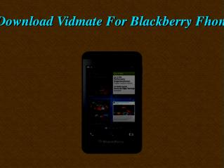 HowTo Download Vidmate For Blackberry Mobile