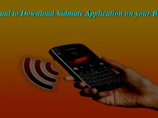 Step By Step Manual to Download Vidmate Application on your Blackberry Mobile