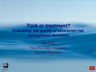 Trick or treatment Evaluating  the quality of structured risk management decisions
