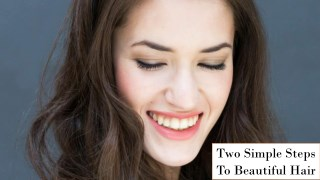 Two Simple Steps To Beautiful Hair
