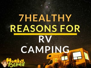 7 Healthy Reasons For RV Camping