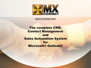The complete CRM,  Contact Management and Sales Automation System for Microsoft® Outlook®