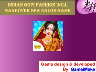 Indian Gopi Fashion Doll Makeover Spa Salon