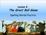 Lesson 8   The Great Ball Game