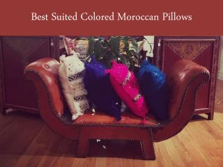 Best Suited Colored Moroccan Pillows
