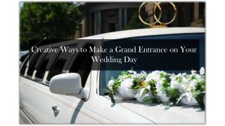 Creative Ways to Make a Grand Entrance on Your Wedding Day