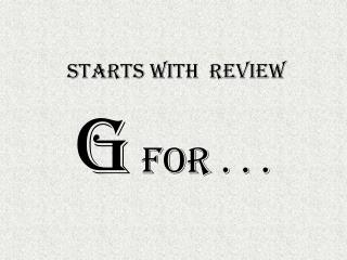 STARTS WITH  REVIEW