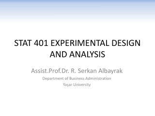 STAT 401 EXPERIMENTAL DESIGN AND ANALYSIS