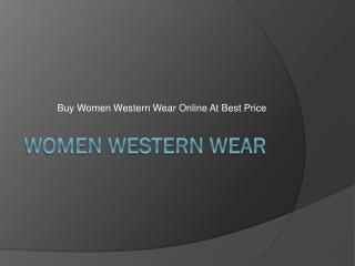 Buy Women Western Wear Online At Best Price