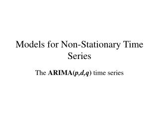 Models for Non-Stationary Time Series